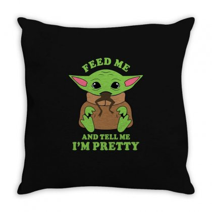 Baby Yoda Feed Me And Tell Me I'm Pretty Throw Pillow Designed By Honeysuckle
