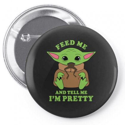 Baby Yoda Feed Me And Tell Me I'm Pretty Pin-back Button Designed By Honeysuckle