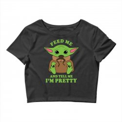 baby yoda feed me and tell me i'm pretty Crop Top | Artistshot