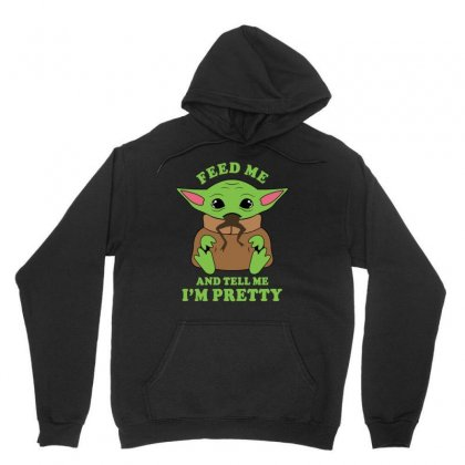 Baby Yoda Feed Me And Tell Me I'm Pretty Unisex Hoodie Designed By Honeysuckle