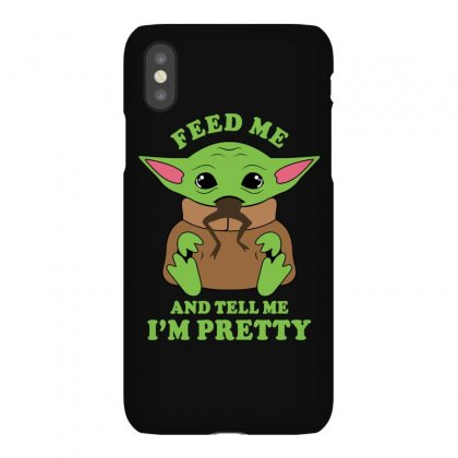 Baby Yoda Feed Me And Tell Me I'm Pretty Iphonex Case Designed By Honeysuckle