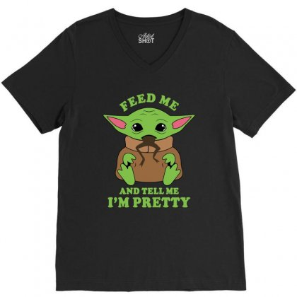 Baby Yoda Feed Me And Tell Me I'm Pretty V-neck Tee Designed By Honeysuckle