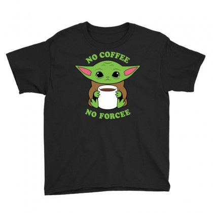Baby Yoda No Coffee No Forcee Youth Tee Designed By Honeysuckle