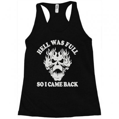 Hell Was Full So I Came Back (2) Racerback Tank Designed By Toldo