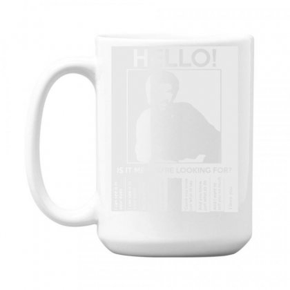 Hello Is It Me You're Looking For 15 Oz Coffe Mug Designed By Toldo