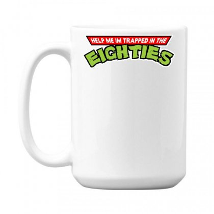 Help Me Im Trapped In The Eighties 15 Oz Coffe Mug Designed By Toldo
