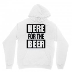 here for the beer Unisex Hoodie | Artistshot