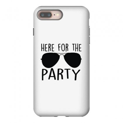 Here For The Party Iphone 8 Plus Case Designed By Toldo