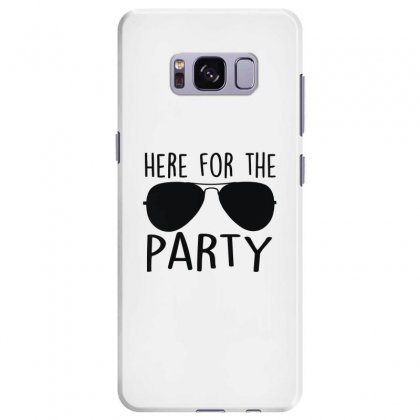 Here For The Party Samsung Galaxy S8 Plus Case Designed By Toldo