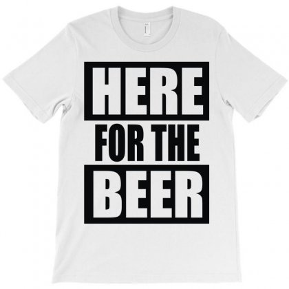 Here For The Beer T-shirt Designed By Toldo
