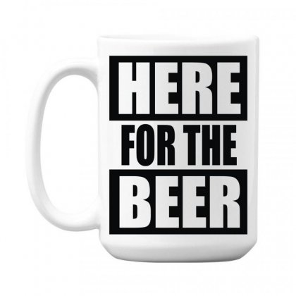 Here For The Beer 15 Oz Coffe Mug Designed By Toldo