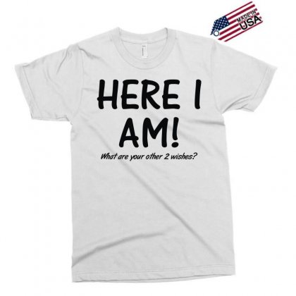 Here I Am What Are Your Other 2 Wishes (2) Exclusive T-shirt Designed By Toldo