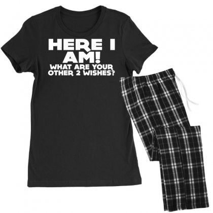 Here I Am What Are Your Other 2 Wishes Women's Pajamas Set Designed By Toldo