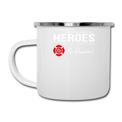 Hero Daughter   Firefighter Camper Cup Designed By Toldo