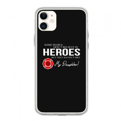 Hero Daughter   Firefighter Iphone 11 Case Designed By Toldo