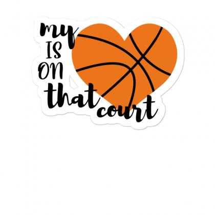 My Is On That Court Basketball For Light Sticker Designed By Sengul