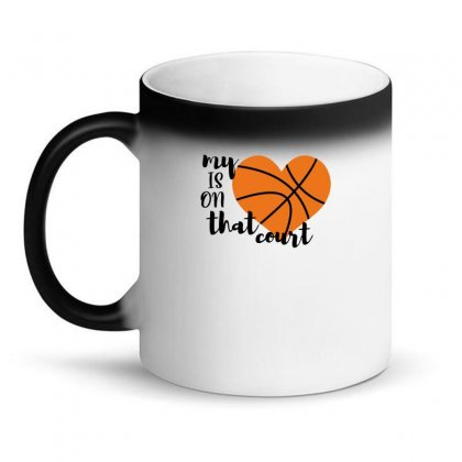 My Is On That Court Basketball For Light Magic Mug Designed By Sengul