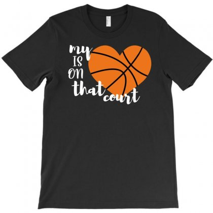 My Is On That Court Basketball For Dark T-shirt Designed By Sengul
