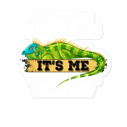 My Iguana Is Harmless It's Me You Should Worry About For Dark Sticker Designed By Gurkan