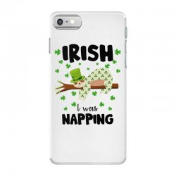 irish i was napping for light iPhone 7 Case | Artistshot