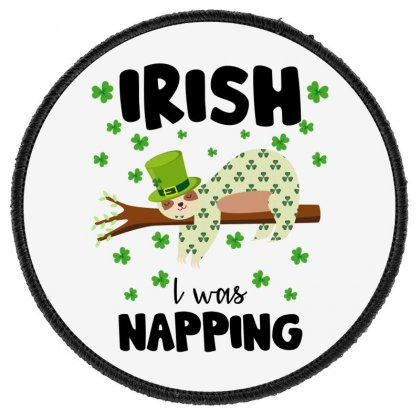 Irish I Was Napping For Light Round Patch Designed By Sengul