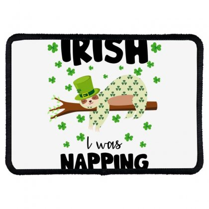 Irish I Was Napping For Light Rectangle Patch Designed By Sengul