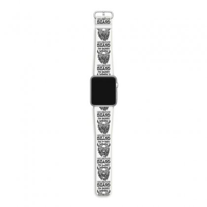 I'm Sorry I Can't Hear You Over The Majesty Of My Beard For Light Apple Watch Band Designed By Gurkan