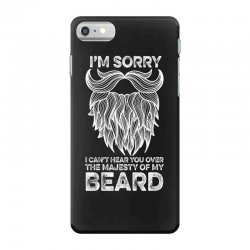 i'm sorry i can't hear you over the majesty of my beard for dark iPhone 7 Case | Artistshot