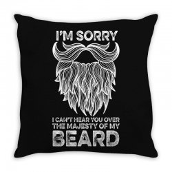 i'm sorry i can't hear you over the majesty of my beard for dark Throw Pillow | Artistshot