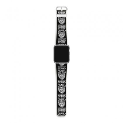 I'm Sorry I Can't Hear You Over The Majesty Of My Beard For Dark Apple Watch Band Designed By Gurkan
