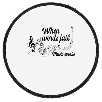 When Words Fail Music Speaks For Light Round Patch Designed By Gurkan