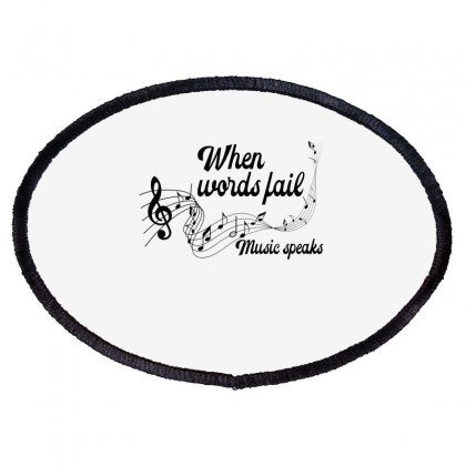 When Words Fail Music Speaks For Light Oval Patch Designed By Gurkan