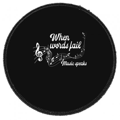 When Words Fail Music Speaks For Dark Round Patch Designed By Gurkan