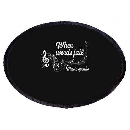 When Words Fail Music Speaks For Dark Oval Patch Designed By Gurkan