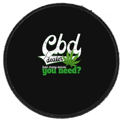 Cbd Dealer How Many Ounces You Need Round Patch Designed By Gurkan