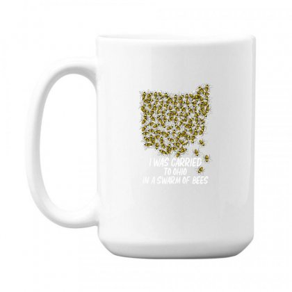 I Was Carried To Ohio In A Swarm Of Bees For Dark 15 Oz Coffe Mug Designed By Gurkan