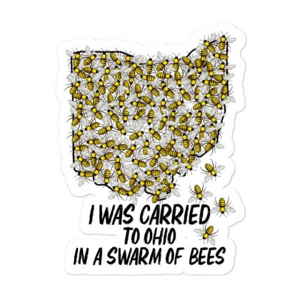 I Was Carried To Ohio In A Swarm Of Bees For Light Sticker Designed By Gurkan
