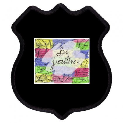 Be Positive Shield Patch Designed By Ar.tist_creations