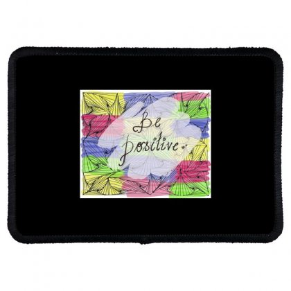 Be Positive Rectangle Patch Designed By Ar.tist_creations