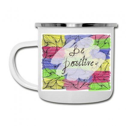 Be Positive Camper Cup Designed By Ar.tist_creations