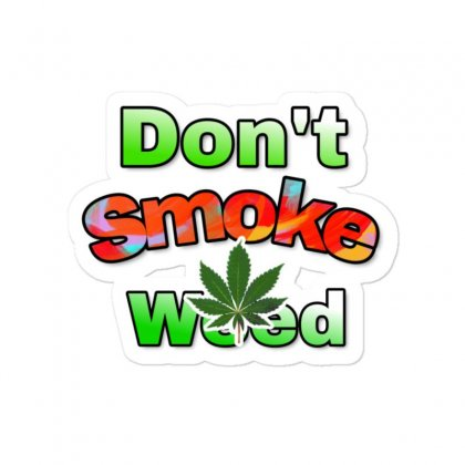 Dont Smoke Weed Sticker Designed By Krishhis