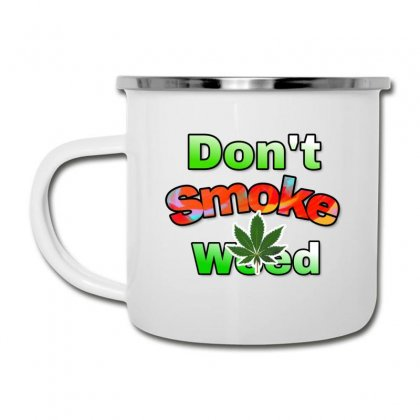 Dont Smoke Weed Camper Cup Designed By Krishhis