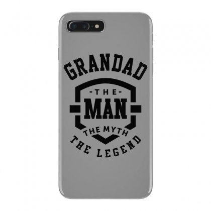 Grandad The Man The Myth The Legend Grandpa Gift Iphone 7 Plus Case Designed By Cidolopez