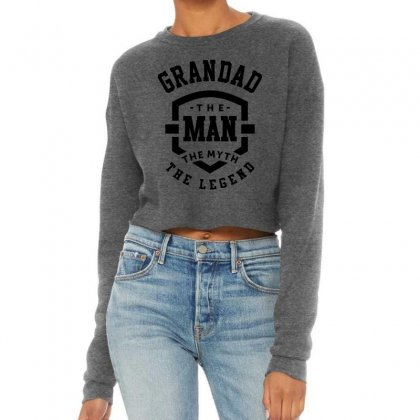 Grandad The Man The Myth The Legend Grandpa Gift Cropped Sweater Designed By Cidolopez