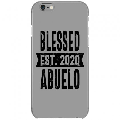 Blessed Est. 2020 Abuelo Grandpa Gift Iphone 6/6s Case Designed By Cidolopez