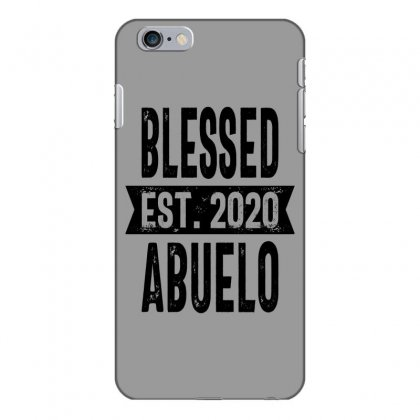 Blessed Est. 2020 Abuelo Grandpa Gift Iphone 6 Plus/6s Plus Case Designed By Cidolopez