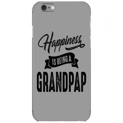Mens Happiness Is Being A Grandpap Grandpa Gift Iphone 6/6s Case Designed By Cidolopez
