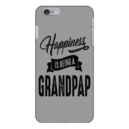 Mens Happiness Is Being A Grandpap Grandpa Gift Iphone 6 Plus/6s Plus Case Designed By Cidolopez