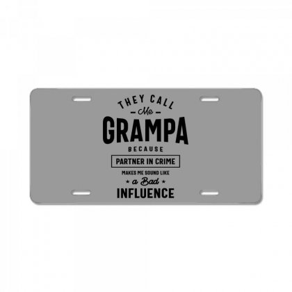 They Call Me Grampa Because Partner In Crime Grampa License Plate Designed By Cidolopez