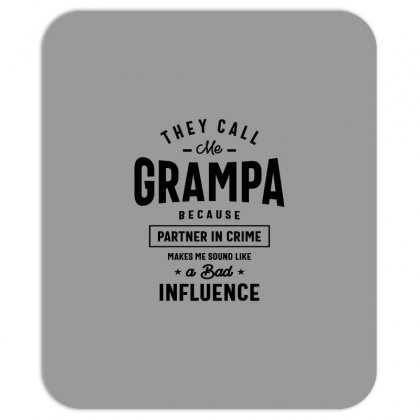 They Call Me Grampa Because Partner In Crime Grampa Mousepad Designed By Cidolopez